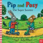 Pip & Posy The Super Scooter Book