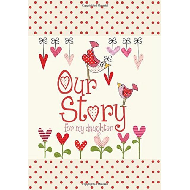 Our Story, For My Daughter Book