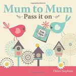 Mum to Mum, Pass It On Book