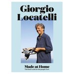 Giorgio Locatelli - Made At Home - The Food I Cook for the People I Love