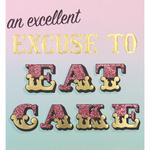 Caroline Gardner An Excellent Excuse To Eat Cake Card