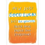 Just Be Yourself New Job Card