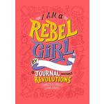 I Am a Rebel Girl, A Journal to Start Revolutions