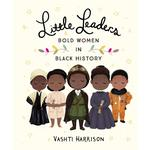 Little Leaders, Bold Women in Black History, 5 yrs+