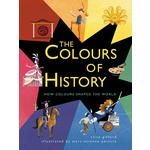 The Colours of History, How Colours Shaped the World