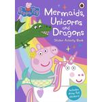 Peppa Pig, Mermaids, Unicorns and Dragons Sticker Activity Book