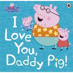 Peppa Pig, I Love You, Daddy Pig Book