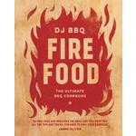 Fire Food, The Ultimate BBQ Cookbook