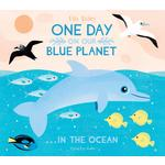 One Day on Our Blue Planet ..In the Ocean