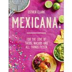 Mexicana, For the Love of Tacos, Nachos and All Things Fiesta