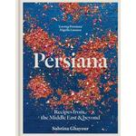Persiana, Recipes from the Middle East & Beyond