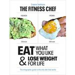THE FITNESS CHEF- Eat What You Like & Lose Weight For Life