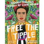 Free the Tipple, Kickass Cocktails Inspired by Iconic Women